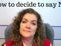 How to decide to say NO
