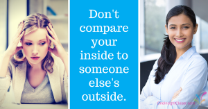 dont-compare-your-inside-to-someone-elses-outside