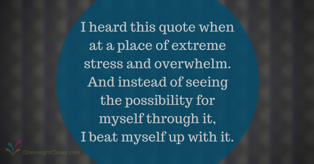 i-heard-this-quote-when-at-a-place-of-extreme-stress-and-overwhelm