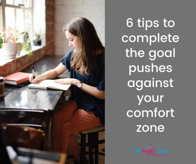 Text on picture of woman working at desk: 6 tips to complete the goal pushes against your comfort zone