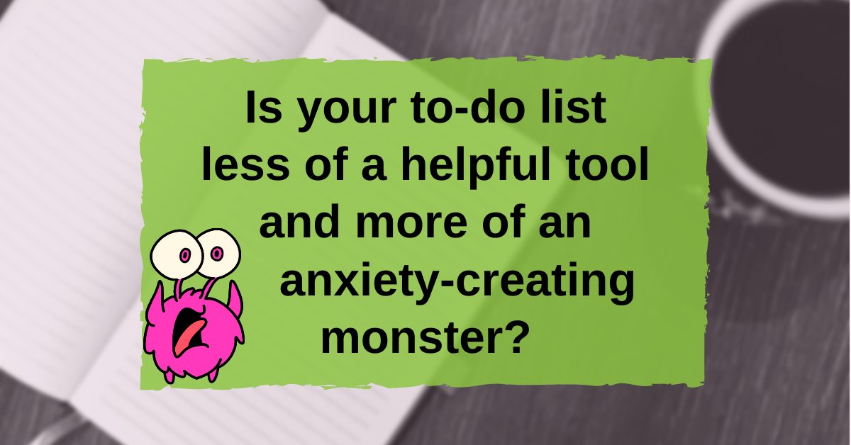 """Text """"Is your to-do list less of a helpful tool and more of an anxiety-creating monster?"""" with small cute pink screaming monster"""